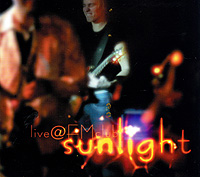 """Sunlight"" Sunlight. Live @ FMClub"