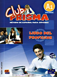 Club Prisma: Libro del profesor: Metodo De Espanol Para Jovenes: A1 (+ CD) capital inicial recife