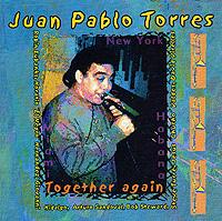 Один из лучших тромбонистов в сообществе латинского джаза 1990-ых, Хуан Пабло Торрес сыграл ключевую роль в записях Пакито Д'Риверы, Шарля Азнавура и Гилберто Санта Росы. Кроме того, кубинец выпустил как минимум две дюжины собственных пластинок. Альбом «Together Again» был записан в 2002 г. вместе с Чучо Валдесом, Артуро Сандовалом, Орасио «Эль Негро» Эрнандесом, американцами Стивом Туре и Робином Юбанксом на тромбоне, Бобом Стюартом на трубе, Джованни Идальго на конге и Марио Ривера на тенор-саксофоне.