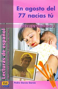 En Agosto Del 77 Nacias Tu: Nivel Intermedio 2
