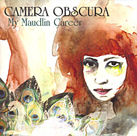 Camera Obscura. My Maudlin Career
