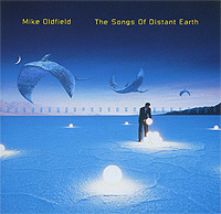 Майк Олдфилд Mike Oldfield. The Songs Of Distant Earth майк олдфилд mike oldfield two sides the very best of mike oldfield 2 cd