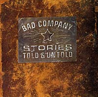 """Bad Company"" Bad Company. Stories Told & Untold"