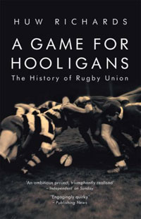 A Game for Hooligans: The History of Rugby Union a game for all the family