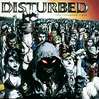 Disturbed Disturbed. Ten Thousand Fists disturbed disturbed ten thousand fists cd dvd