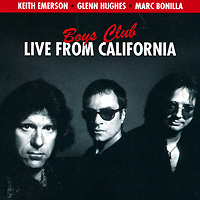 Zakazat.ru Keith Emerson, Glenn Hughes, Marc Bonilla. Boys Club: Live From California