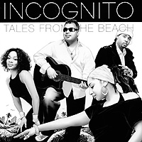 Incognito Incognito. Tales From The Beach incognito incognito adventures in black sunshine