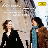 Хилари Хан,Натали Зу Hilary Hahn, Natalie Zhu. Mozart. Violin Sonatas K. 301, 304, 376, 526