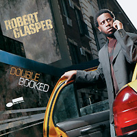 Robert Glasper.  Double Booked Blue Note Records,Gala Records