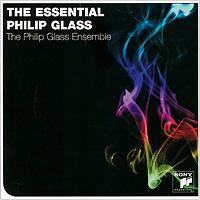 The Philip Glass Ensemble. The Essential Philip Glass