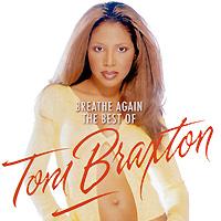 Toni Braxton. Breathe Again. The Best Of