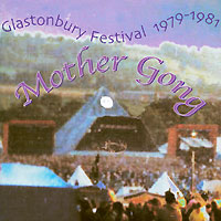 Mother Gong Mother Gong. Glastonbury 1979-1981 gong gong angels egg