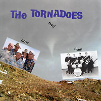 The Tornadoes The Tornadoes. Now And Then cobra crossfire 125 с доставкой в омске
