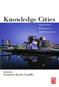 Knowledge Cities: Approaches, Experiences, and Perspectives robert kargon invented edens – techno–cities of the 20th century