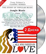 Tony Palmer: All You Need Is Love. Vol. 3: Jungle Music - Jazz (2 DVD) джемпер care of you care of you ca084ewone67