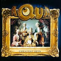 Aqua Aqua. Greatest Hits gross aqua universal 3505517c а02