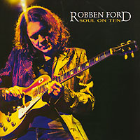 Robben Ford.  Soul On Ten Concord Music Group, Inc,ООО