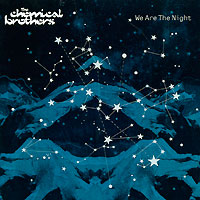 The Chemical Brothers The Chemical Brothers. We Are The Night the chemical brothers the chemical brothers push the button