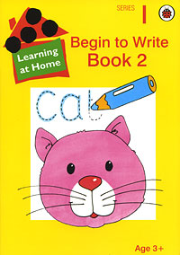 Learning at Home: Begin to Write: Book 2
