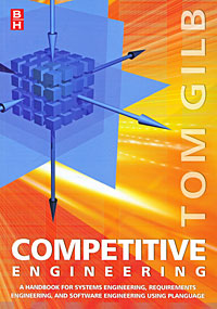 Competitive Engineering: A Handbook for Systems Engineering, Requirements Engineering, and Software Engineering Using Planguage total quality management to gain competitive advantages