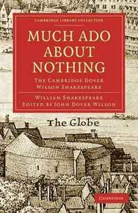 Much Ado about Nothing: The Cambridge Dover Wilson Shakespeare (Cambridge Library Collection - Literary Studies) cambridge essential english dictionary second edition
