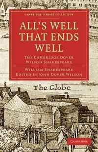 All's Well that Ends Well: The Cambridge Dover Wilson Shakespeare (Cambridge Library Collection - Literary Studies) cambridge essential english dictionary second edition