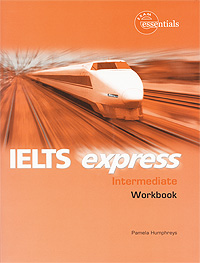 IELTS Express Intermediate: Workbook (+ CD-ROM) focusing on ielts general training practice tests with answer key 3 cd rom