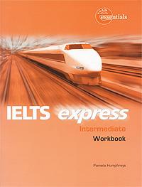 IELTS Express Intermediate: Workbook (+ CD-ROM) new total english intermediate workbook with key cd