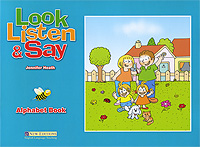 Look, Listen and Say: Alphabet Book look and learn dig