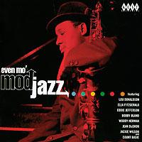 Even Mo' Mod Jazz even mo mod jazz