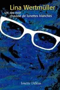 цена Lina Wertmuller: Un rire noir chausse de lunettes blanches онлайн в 2017 году