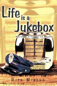 Life is a Jukebox: Real Stories of Triumphs and Tragedies