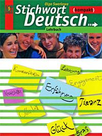О. Ю. Зверлова Stichwort Deutsch Kompakt: Lehrbuch / Немецкий язык. Ключевое слово - немецкий язык компакт. 10-11 класс немецкий язык для тех кто в пути разговорный курс средний уровень