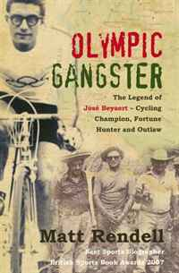 Olympic Gangster: The Legend of Jose Beyaert - Cycling Champion, Fortune Hunter and Outlaw teddy mars book 3 almost an outlaw