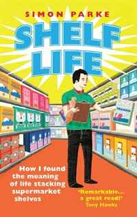 Shelf Life: How I Found the Meaning of Life Stacking Supermarket Shelves i found you exp