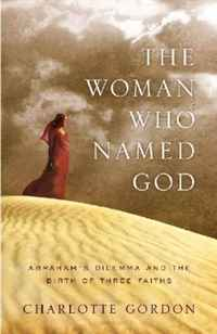 The Woman Who Named God: Abraham's Dilemma and the Birth of Three Faiths the who the who a quick one lp