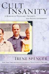 Cult Insanity: A Memoir of Polygamy, Prophets, and Blood Atonement bodies the whole blood pumping story