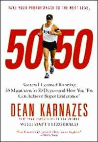 50/50: Secrets I Learned Running 50 Marathons in 50 Days -- and How You Too Can Achieve Super Endurance! hq200 50