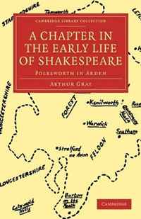 A Chapter in the Early Life of Shakespeare: Polesworth in Arden (Cambridge Library Collection - Literary Studies) the wild braid – a poet reflects on a century in the garden