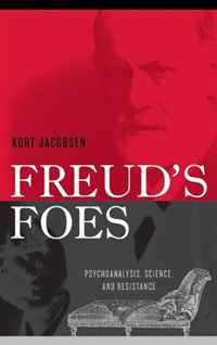 Freud's Foes: Psychoanalysis, Science, and Resistance купить
