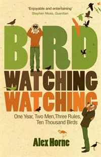 Birdwatchingwatching: One Year, Two Men, Three Rules, Ten Thousand Birds david cottrell the first two rules of leadership