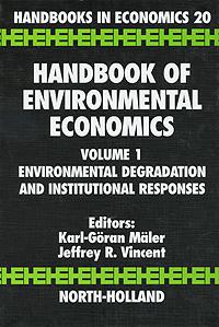 Handbook of Environmental Economics: Volume 1: Environmental Degradation and Institutional Responses a v kneese handbook of natural resource and energy economics 1