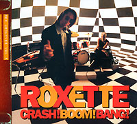 Roxette Roxette. Crash! Boom! Bang! roxette roxette crash boom bang