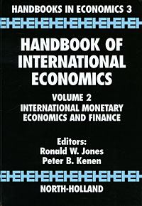 Handbook of International Economics, Volume 2: International Monetary Economics and Finance edited by ronald w jones peter b kenen handbook of international economics volume 2 international monetary economics and finance