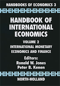 Handbook of International Economics: Volume 2: International Monetary Economics and Finance edited by ronald w jones peter b kenen handbook of international economics volume 2 international monetary economics and finance