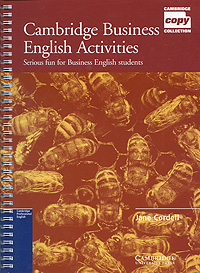 Cambridge Business English Activities: Serious Fun for Business English Students hewings martin thaine craig cambridge academic english advanced students book