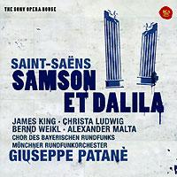 Джузеппе Патани,Chor Des Bayerischen Rundfunks,Munchner Rundfunkorchester Giuseppe Patane. Saint-Saens. Samson Et Dalila (2 CD)