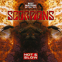 Scorpions Scorpions. Hot & Slow. Best Masters Of The 70's scorpions – born to touch your feelings best of rock ballads cd