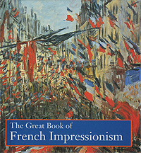 The Great Book of French Impressionism nathalia brodskaya manet