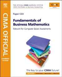 CIMA Official Learning System Fundamentals of Business Maths, Fourth Edition business fundamentals